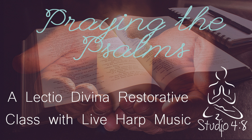 Praying the Psalms - A Lectio Divina Restorative Class with Live Harp Music